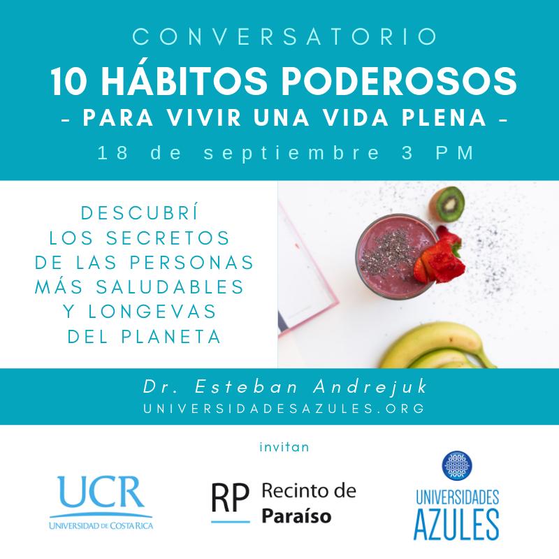 UCR 18SEPT _ Universidades Azules - 10 HÁBITOS PODEROSOS - Dr Esteban Andrejuk-2
