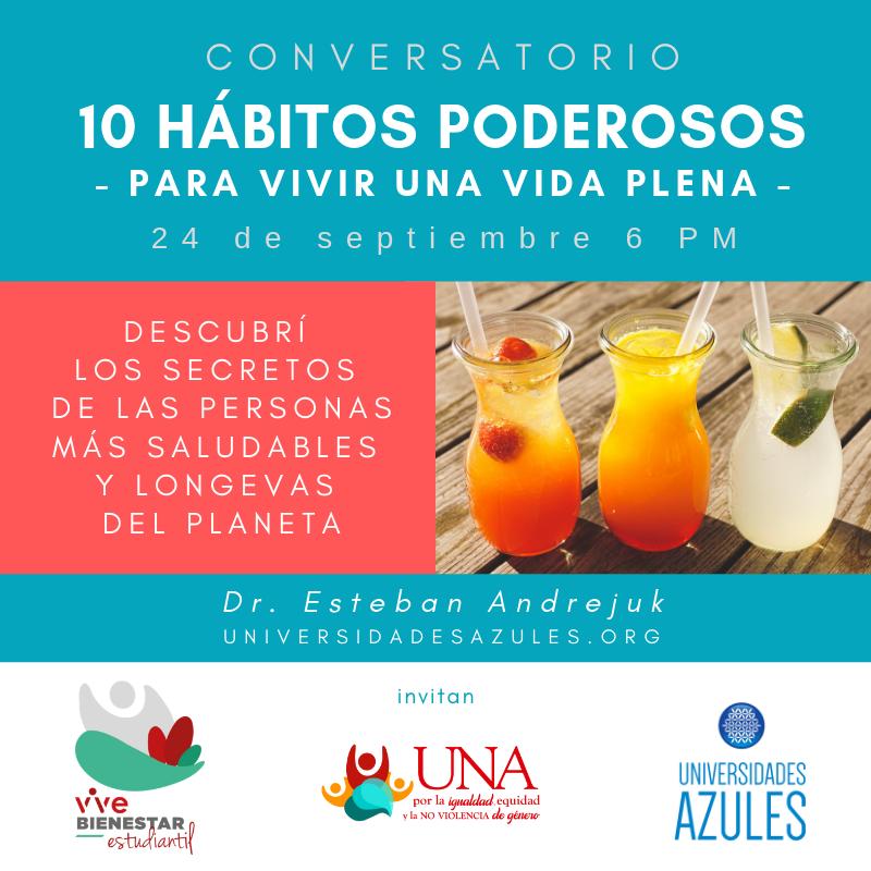 UNA 24sept _ Universidades Azules - 10 HÁBITOS PODEROSOS - Dr Esteban Andrejuk